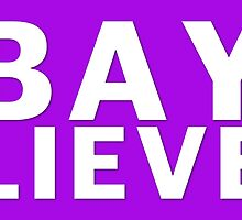 We Believe In Bayley by John Patsfield