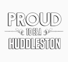 Proud to be a Huddleston. Show your pride if your last name or surname is Huddleston Kids Clothes