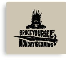 Monday is Coming  (Game of Thrones) (Black) Canvas Print