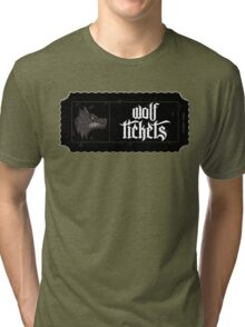 Wolf Tickets Tri-blend T-Shirt