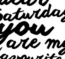 Dear Saturday Sticker