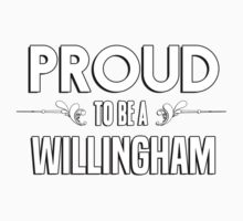 Proud to be a Willingham. Show your pride if your last name or surname is Willingham Kids Clothes