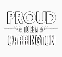 Proud to be a Carrington. Show your pride if your last name or surname is Carrington Kids Clothes