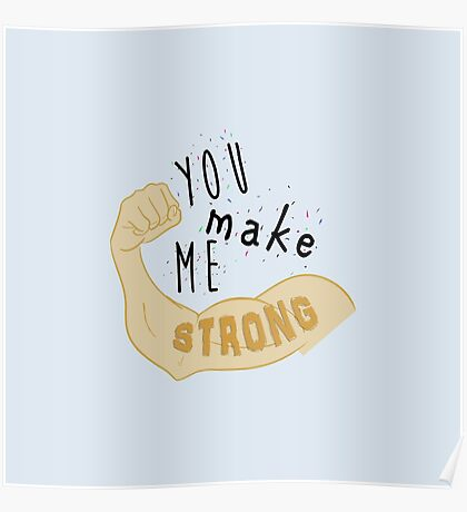 You Make Me Strong - light blue Poster