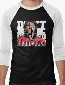 Don't Be Scared Homie! Men's Baseball ¾ T-Shirt