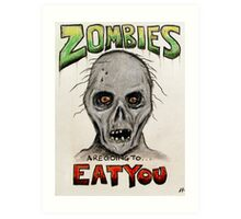 Zombies Are Going To Eat You! Art Print
