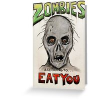 Zombies Are Going To Eat You! Greeting Card