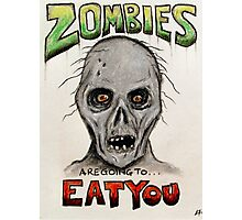 Zombies Are Going To Eat You! Photographic Print