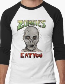 Zombies Are Going To Eat You! T-Shirt