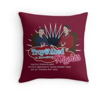 Troy and Abed in the Morning... NIGHTS! Throw Pillow