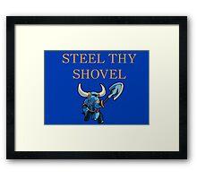 Steel Thy Shovel, Shovel Knight Framed Print
