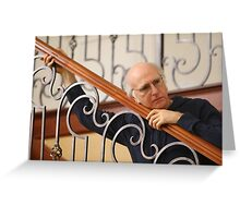Curb your larry david Greeting Card