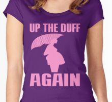UP THE DUFF AGAIN Women's Fitted Scoop T-Shirt