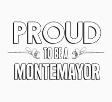 Proud to be a Montemayor. Show your pride if your last name or surname is Montemayor Kids Clothes