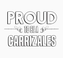 Proud to be a Carrizales. Show your pride if your last name or surname is Carrizales Kids Clothes