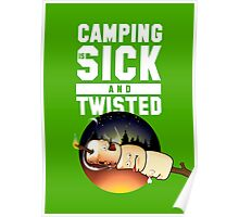 CAMPING = Sick and Twisted [Toasted Marshmallows] Poster