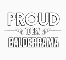 Proud to be a Balderrama. Show your pride if your last name or surname is Balderrama Kids Clothes