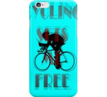 Cycling Sets Me Free iPhone Case/Skin