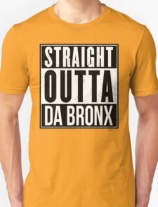 STRAIGHT OUTTA DA BRONX T-Shirt