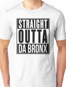 STRAIGHT OUTTA DA BRONX Unisex T-Shirt