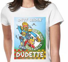 Dirt Ridin' Dudette T-Shirt Womens Fitted T-Shirt