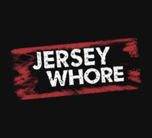 Jersey Whore by themonkeylab