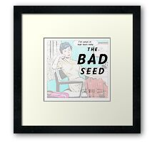 Retro Housewife Humor The Bad Seed Framed Print