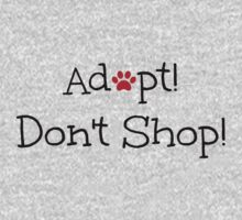 Adopt! Don't Shop! by jdbruegger