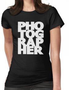 Gift For Photographer Womens Fitted T-Shirt