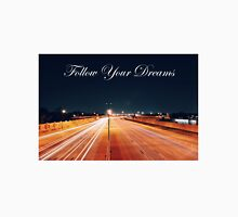Follow Your Dreams City Road Time-Lapse Unisex T-Shirt