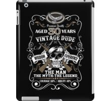Aged 30 Years Vintage Dude The Man The Myth The Legend iPad Case/Skin