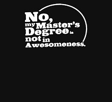 Master's Degree Awesomeness Unisex T-Shirt