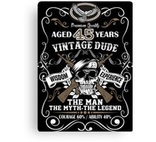 Aged 45 Years Vintage Dude The Man The Myth The Legend Canvas Print