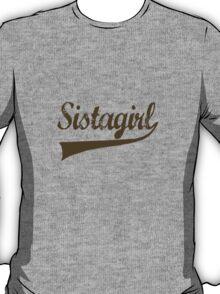 Sistagirl [-0-] T-Shirt