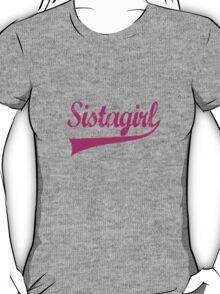 Sistagirl Pink [-0-] T-Shirt