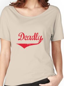 Deadly [-0-] Women's Relaxed Fit T-Shirt