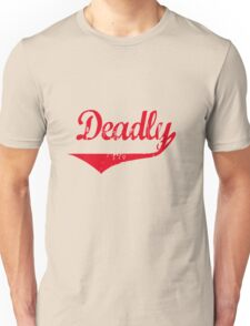 Deadly [-0-] Unisex T-Shirt