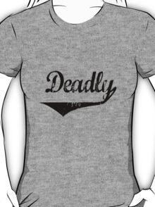 Deadly black [-0-] T-Shirt