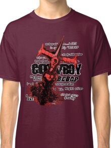 See you space cowboy... Classic T-Shirt