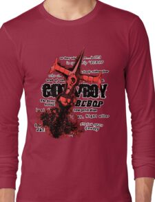 See you space cowboy... Long Sleeve T-Shirt