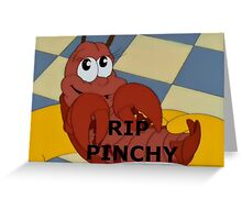 RIP Pinchy Greeting Card