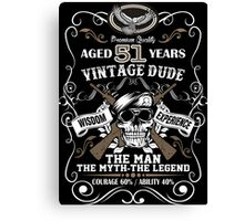 Aged 51 Years Vintage Dude The Man The Myth The Legend Canvas Print