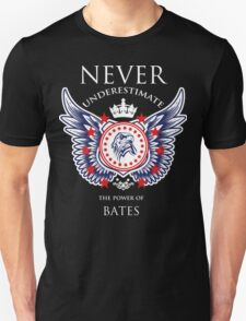 Never Underestimate The Power Of Bates - Tshirts & Accessories T-Shirt
