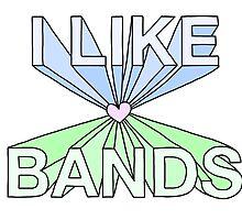 I like bands by internetokay