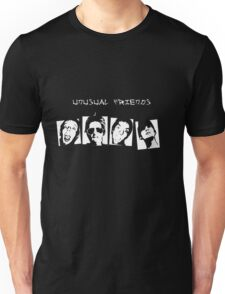 Unusual friends Unisex T-Shirt