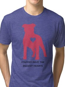 Staffies have the biggest hearts Tri-blend T-Shirt