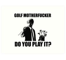 Funny Pulp Fiction Golf Shirt Art Print