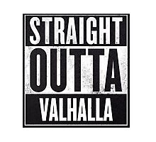 STRAIGHT OUTTA VALHALLA Photographic Print