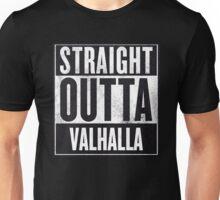 STRAIGHT OUTTA VALHALLA Unisex T-Shirt