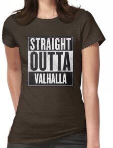 STRAIGHT OUTTA VALHALLA Womens Fitted T-Shirt